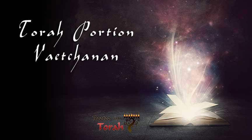 Vaetchanan-Torah-Portion