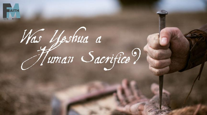 was-yeshua-a-human-sacrifice